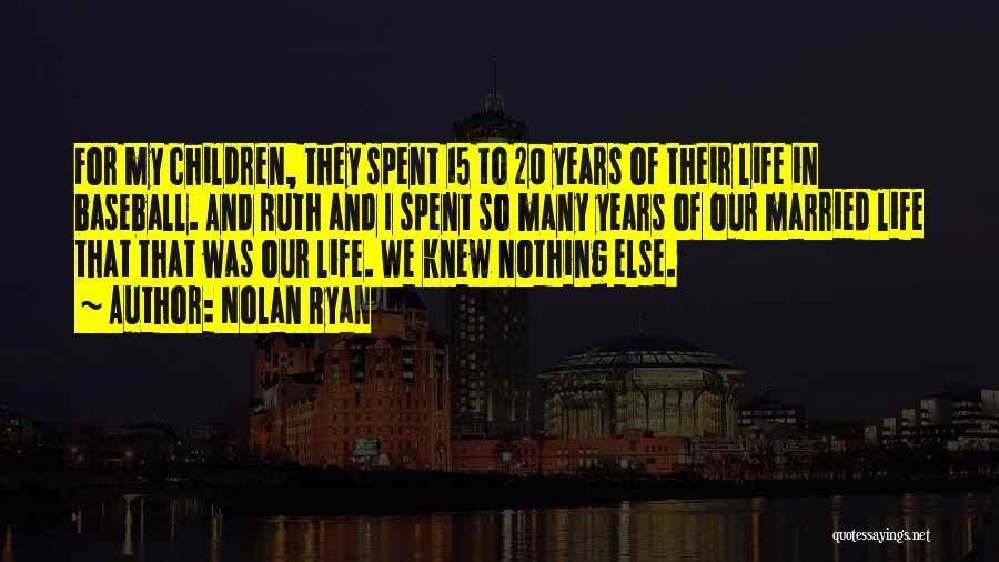 Nolan Ryan Quotes 515898