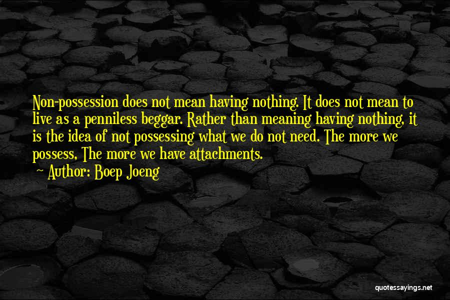 Non Attachment Quotes By Boep Joeng