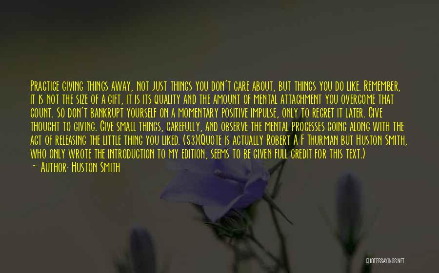 Non Attachment Quotes By Huston Smith