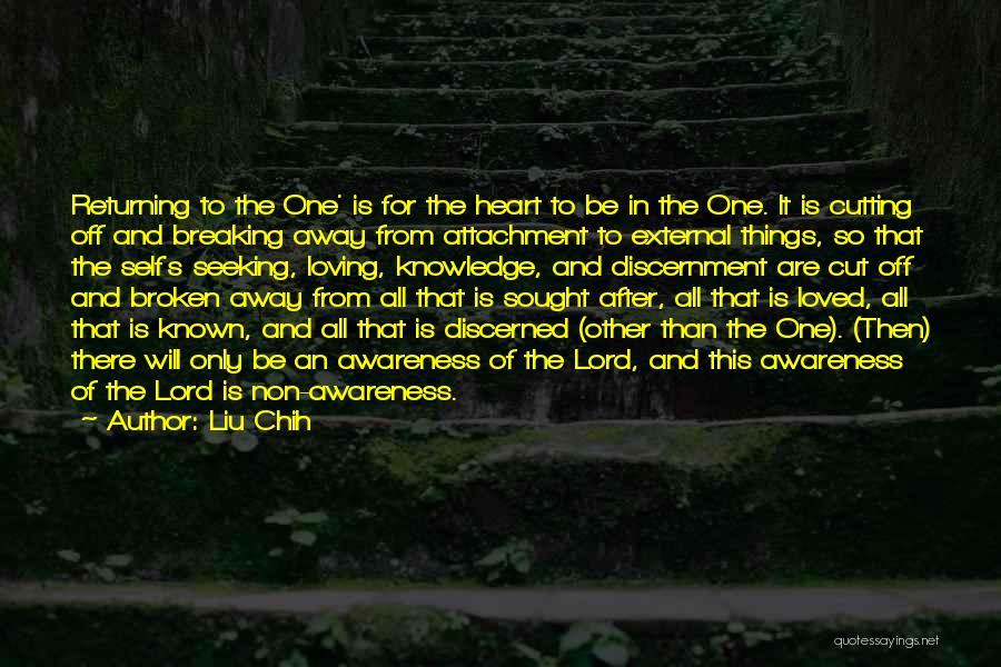 Non Attachment Quotes By Liu Chih