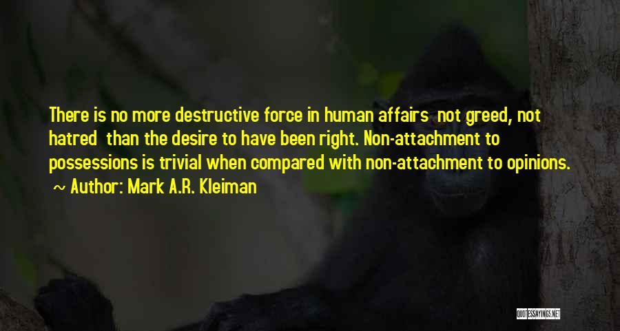 Non Attachment Quotes By Mark A.R. Kleiman