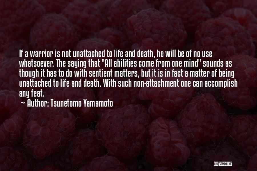 Non Attachment Quotes By Tsunetomo Yamamoto