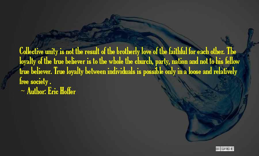 Non Believer Love Quotes By Eric Hoffer