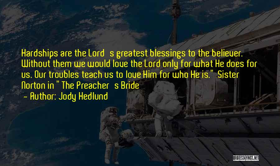 Non Believer Love Quotes By Jody Hedlund