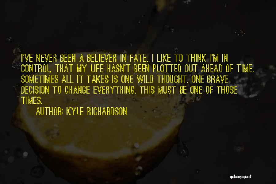 Non Believer Love Quotes By Kyle Richardson