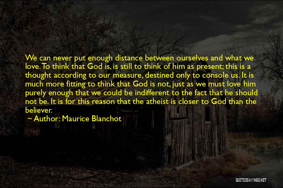 Non Believer Love Quotes By Maurice Blanchot