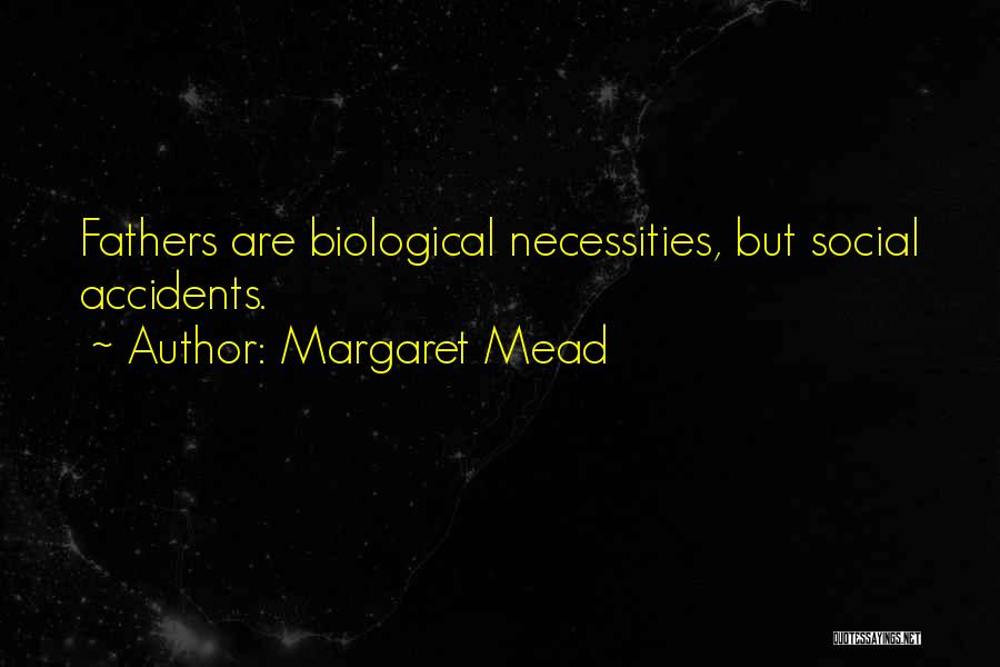 Non Biological Fathers Quotes By Margaret Mead
