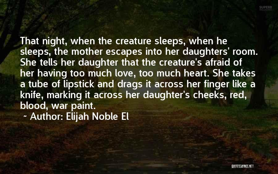 Non Blood Family Quotes By Elijah Noble El