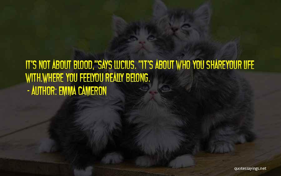 Non Blood Family Quotes By Emma Cameron