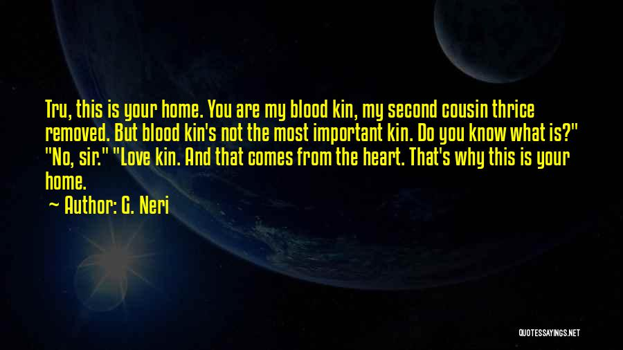 Non Blood Family Quotes By G. Neri