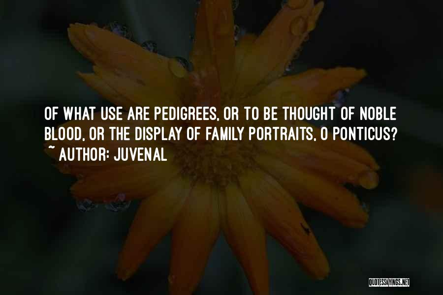 Non Blood Family Quotes By Juvenal