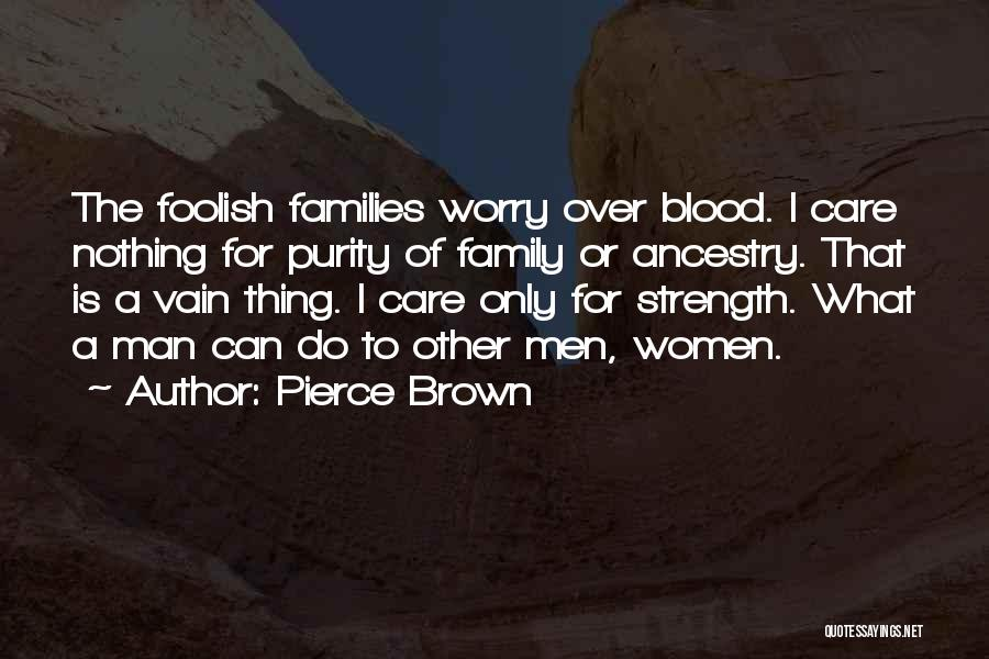 Non Blood Family Quotes By Pierce Brown
