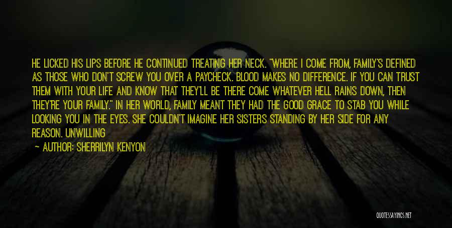 Non Blood Family Quotes By Sherrilyn Kenyon