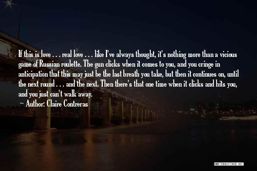 Non Cringe Love Quotes By Claire Contreras