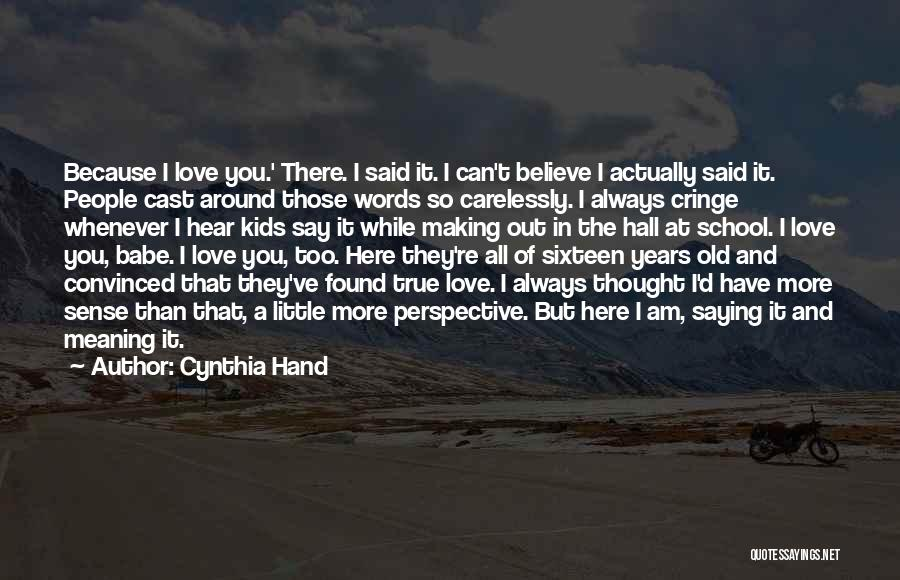 Non Cringe Love Quotes By Cynthia Hand