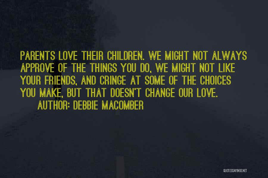 Non Cringe Love Quotes By Debbie Macomber