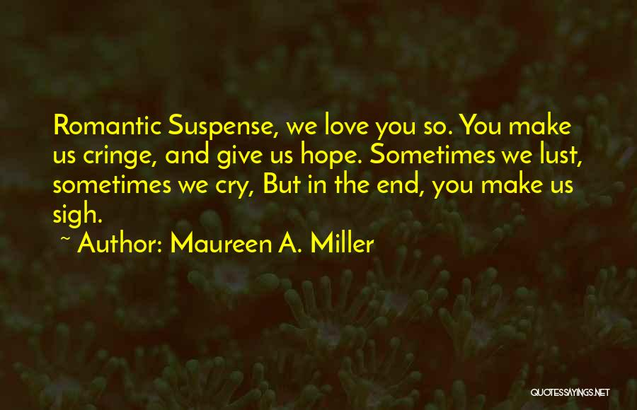 Non Cringe Love Quotes By Maureen A. Miller