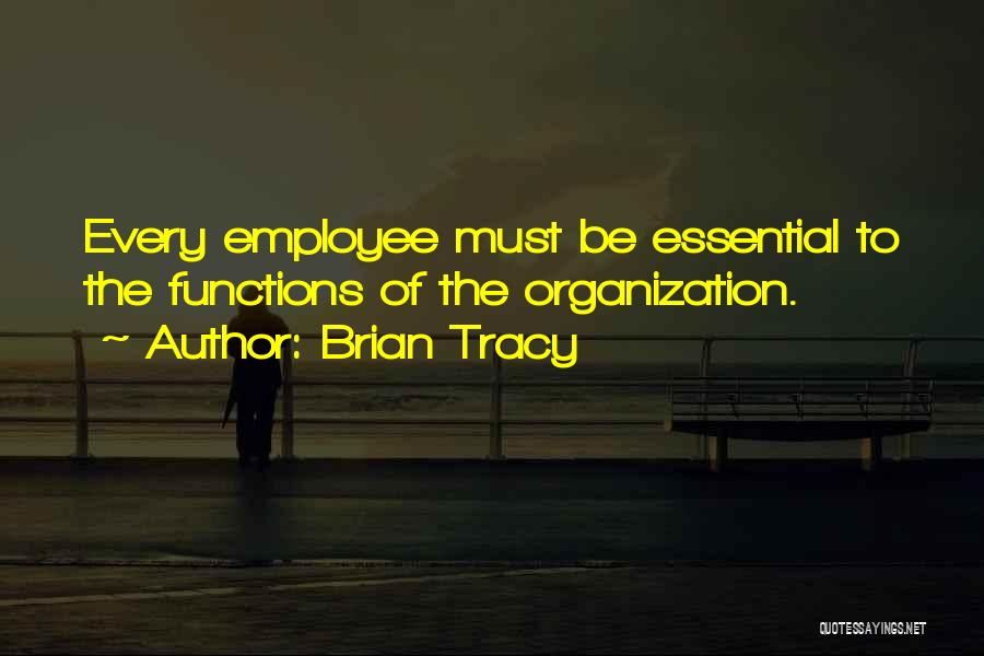 Non Essential Employee Quotes By Brian Tracy