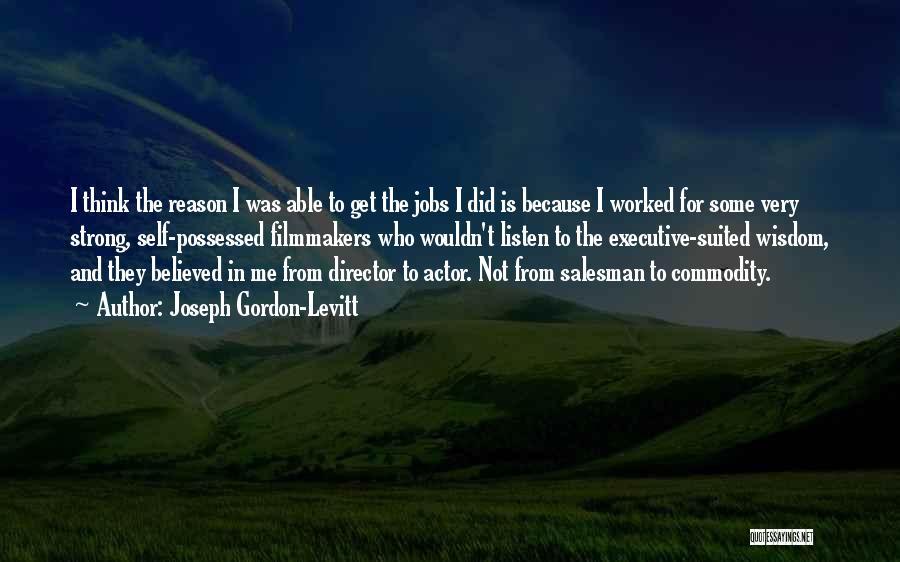 Non Executive Director Quotes By Joseph Gordon-Levitt