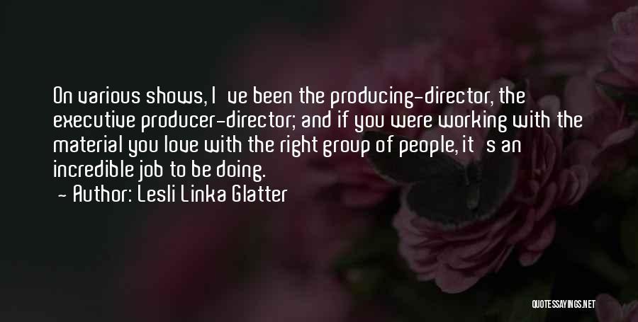 Non Executive Director Quotes By Lesli Linka Glatter