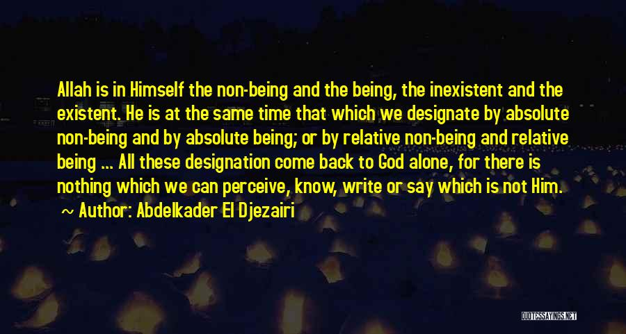 Non Existent Quotes By Abdelkader El Djezairi