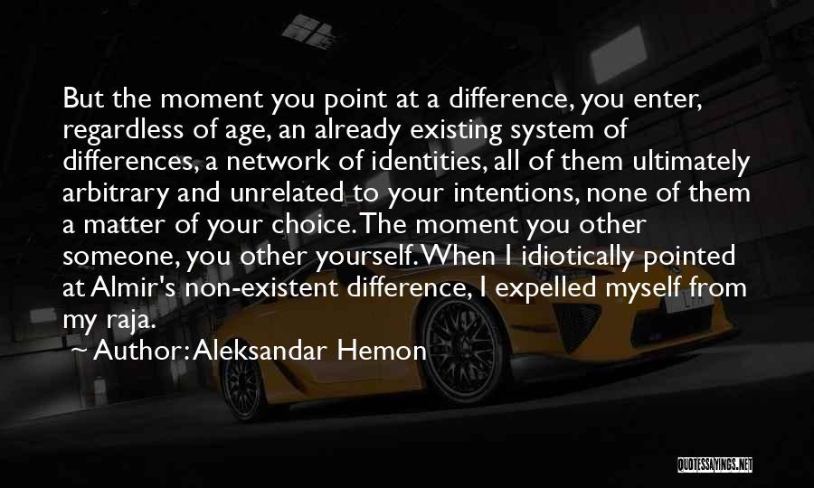 Non Existent Quotes By Aleksandar Hemon