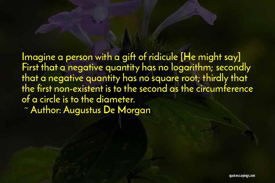 Non Existent Quotes By Augustus De Morgan