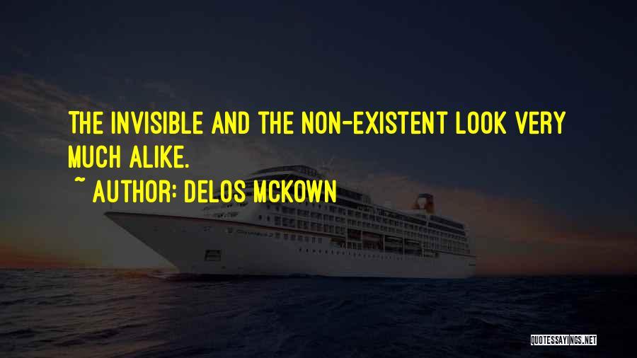 Non Existent Quotes By Delos McKown