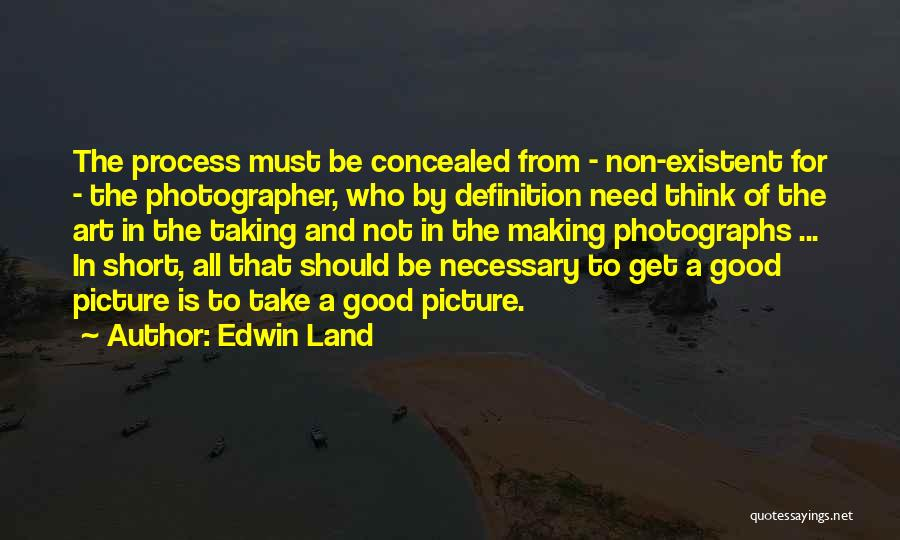 Non Existent Quotes By Edwin Land