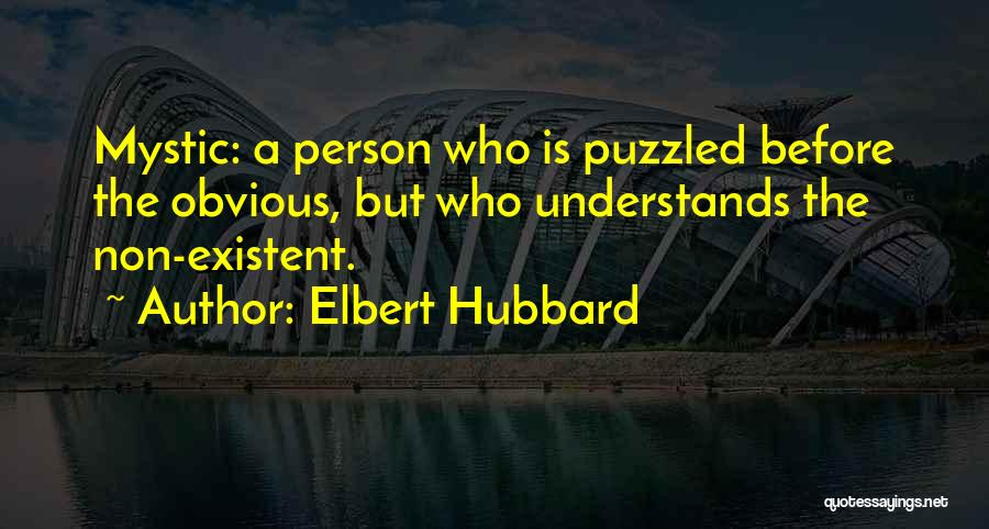 Non Existent Quotes By Elbert Hubbard
