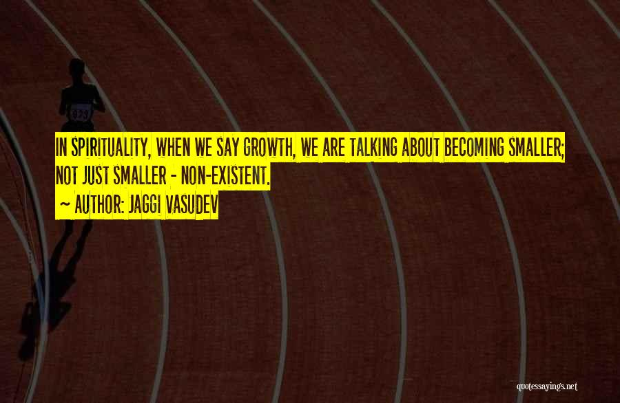 Non Existent Quotes By Jaggi Vasudev