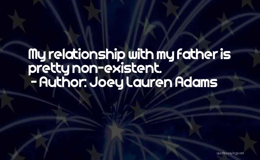 Non Existent Quotes By Joey Lauren Adams
