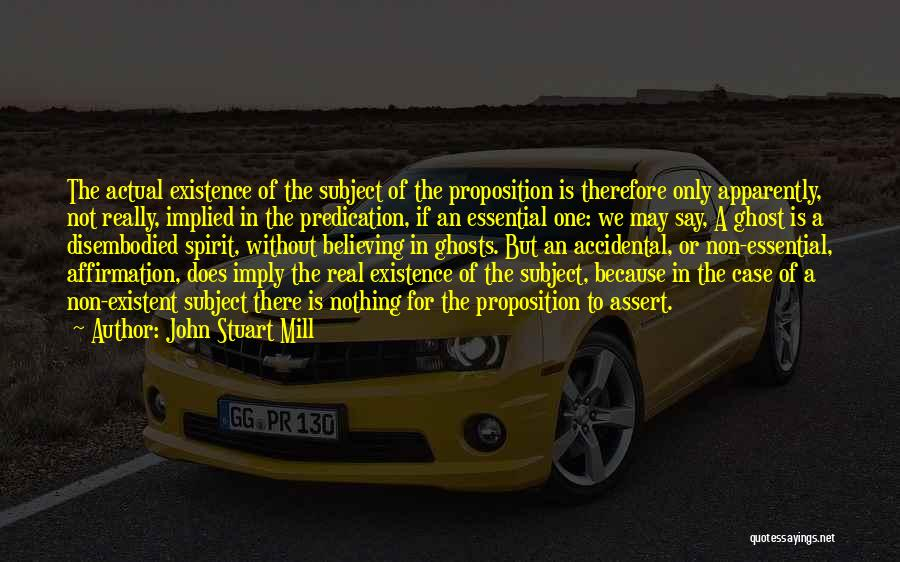 Non Existent Quotes By John Stuart Mill