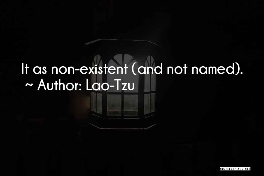 Non Existent Quotes By Lao-Tzu