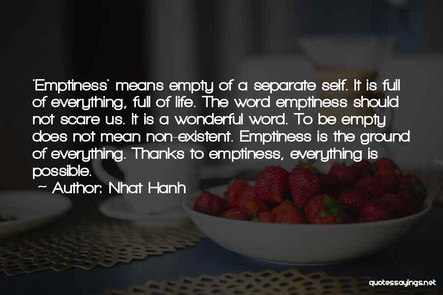 Non Existent Quotes By Nhat Hanh