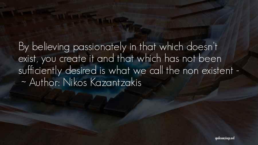 Non Existent Quotes By Nikos Kazantzakis