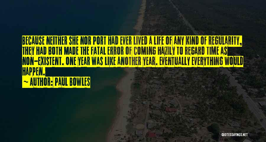 Non Existent Quotes By Paul Bowles