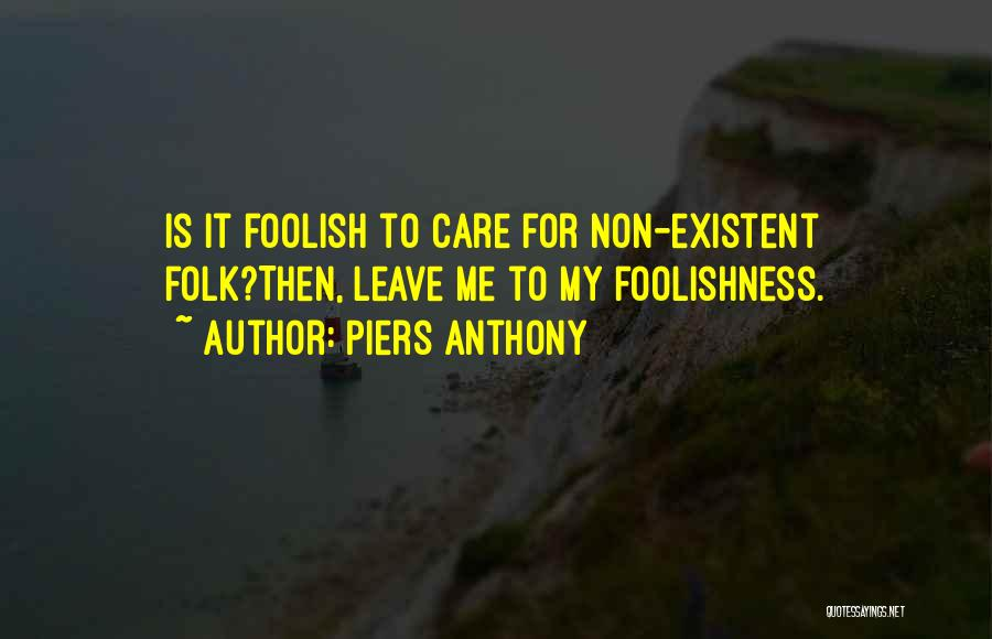 Non Existent Quotes By Piers Anthony