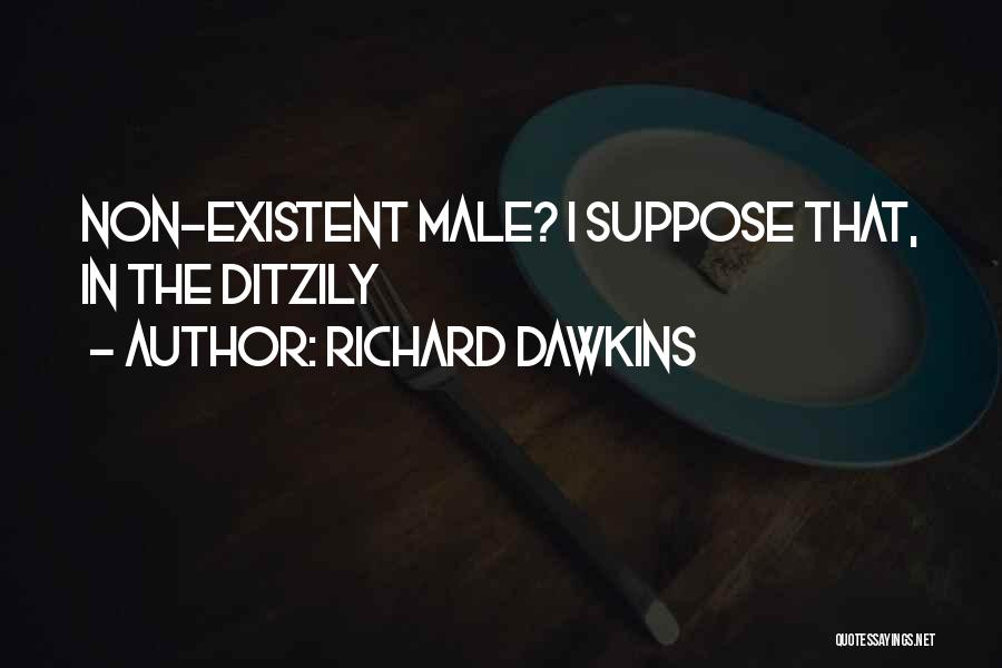 Non Existent Quotes By Richard Dawkins