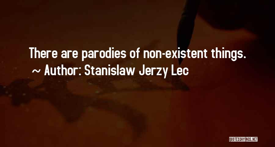 Non Existent Quotes By Stanislaw Jerzy Lec