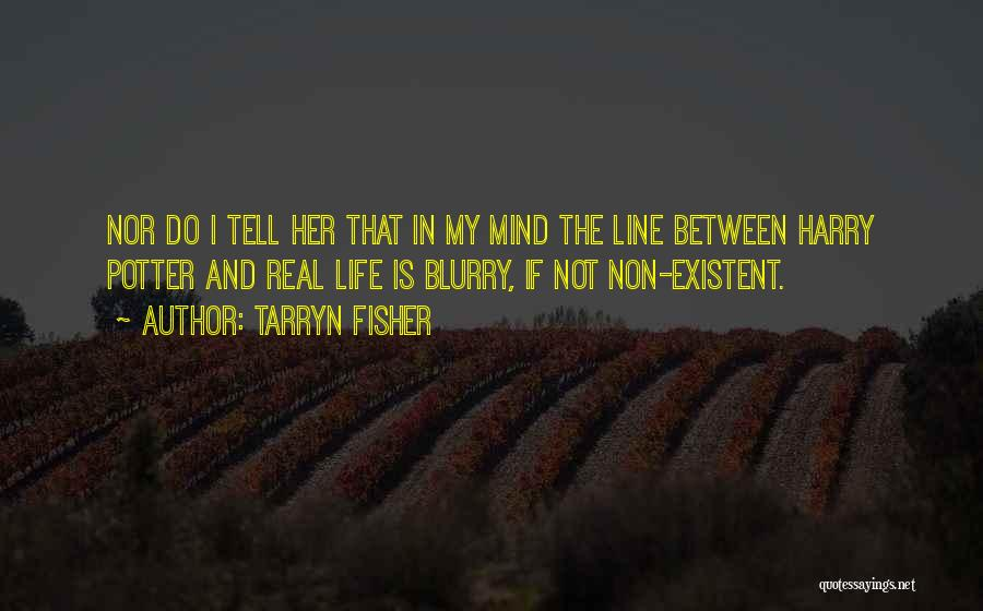 Non Existent Quotes By Tarryn Fisher