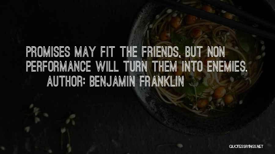 Non Performance Quotes By Benjamin Franklin