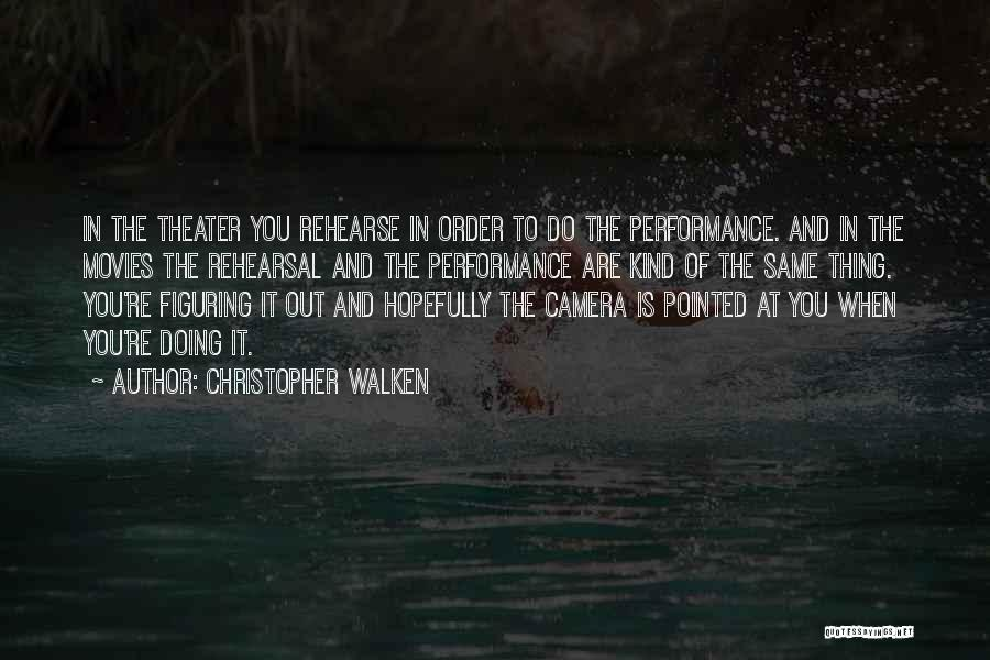 Non Performance Quotes By Christopher Walken