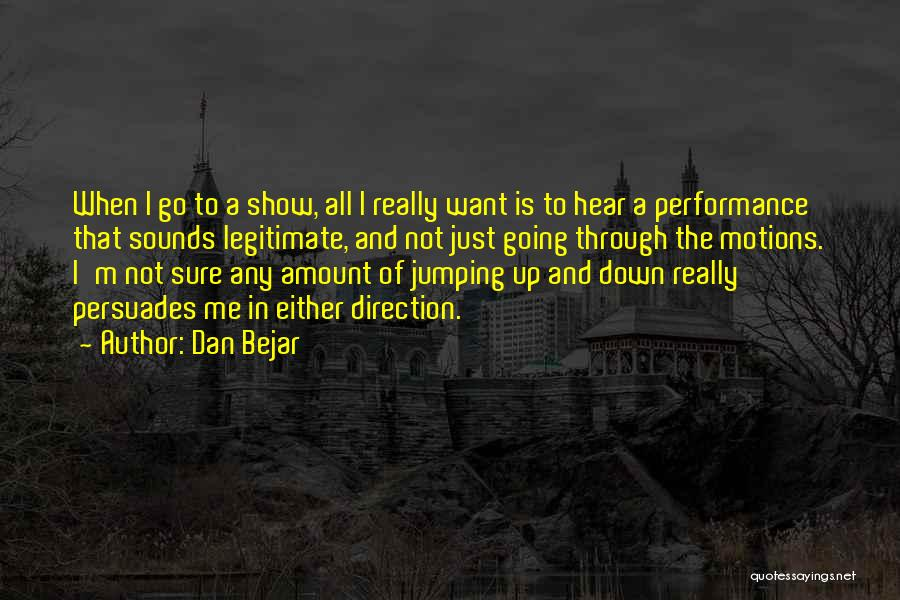 Non Performance Quotes By Dan Bejar