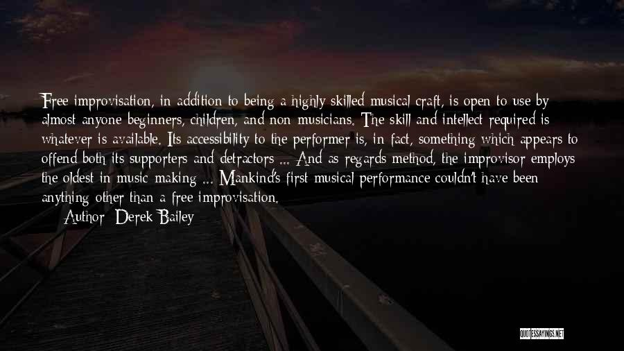Non Performance Quotes By Derek Bailey