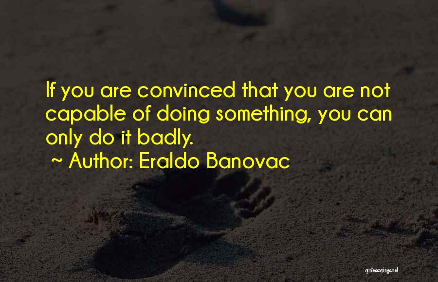 Non Performance Quotes By Eraldo Banovac