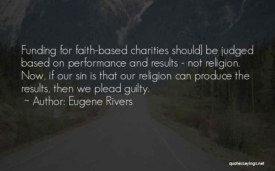 Non Performance Quotes By Eugene Rivers