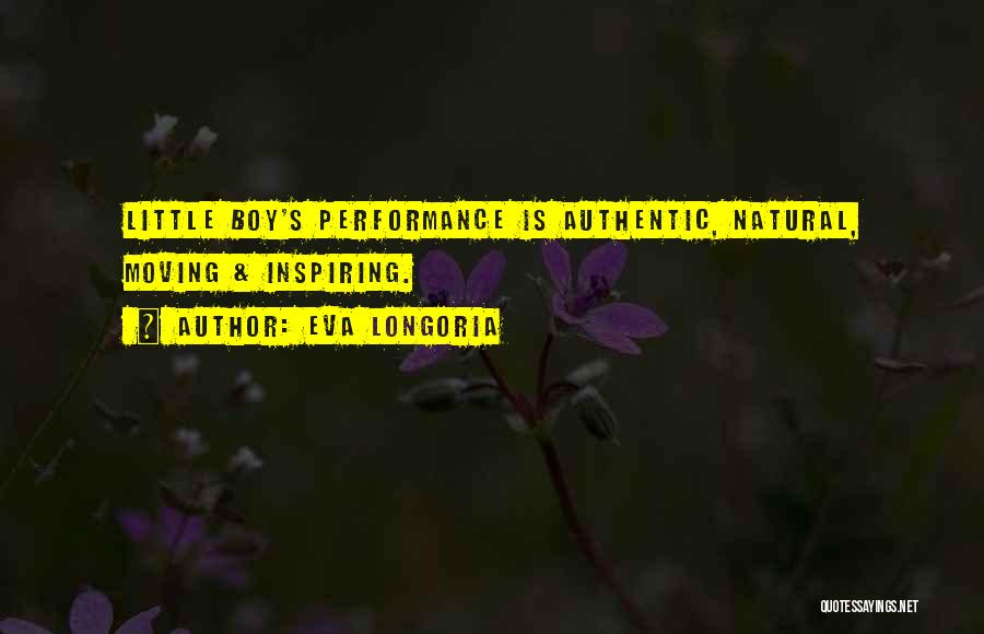 Non Performance Quotes By Eva Longoria