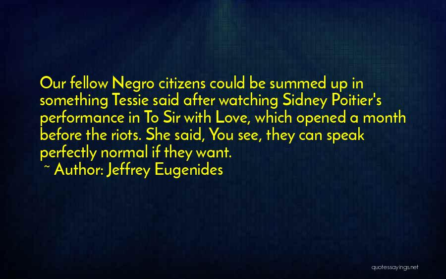 Non Performance Quotes By Jeffrey Eugenides