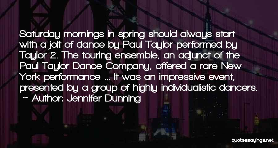 Non Performance Quotes By Jennifer Dunning